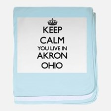 Keep calm you live in Akron Ohio baby blanket