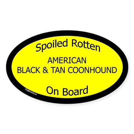 Spoiled Am Black & Tan Coonhound Oval Sticker