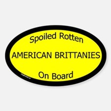 Spoiled American Brittanies Oval Decal