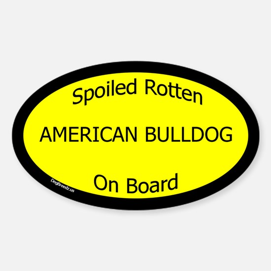 Spoiled American Bulldog On Board Oval Decal