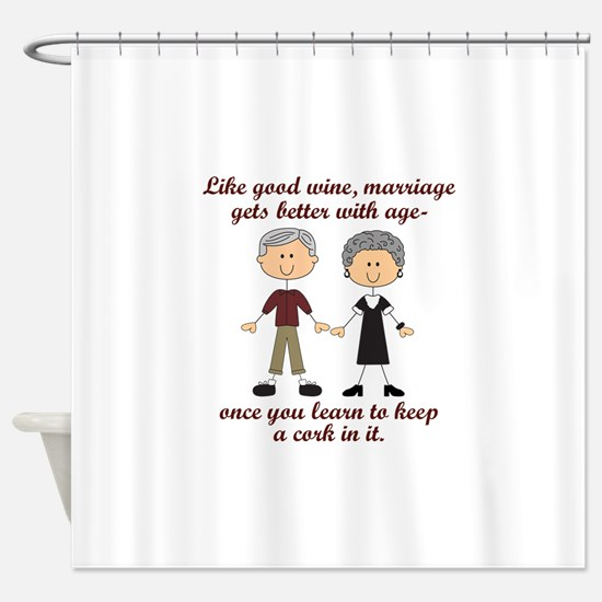 WINE AND MARRIAGE Shower Curtain