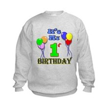 It's My 1st Birthday Sweatshirt