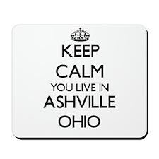 Keep calm you live in Ashville Ohio Mousepad