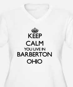 Keep calm you live in Barberton Plus Size T-Shirt