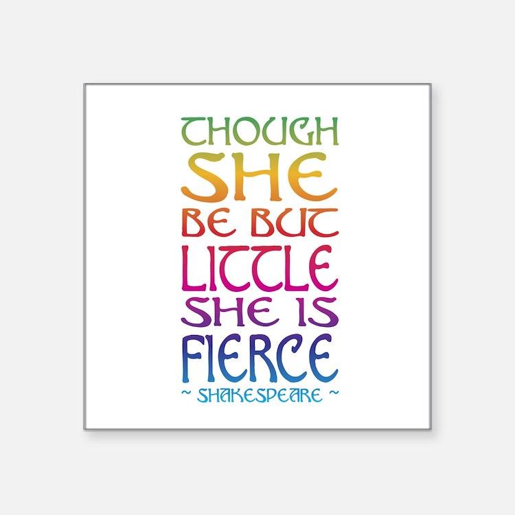Thought She Be But Little She Be Fierce Sticker