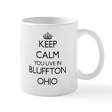 Keep calm you live in Bluffton Ohio Mugs