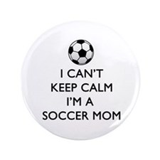"Keep Calm Soccer Mom 3.5"" Button"