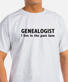 Genealogist - I live in the past lane T-Shirt