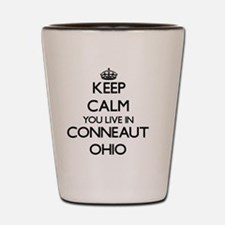 Keep calm you live in Conneaut Ohio Shot Glass
