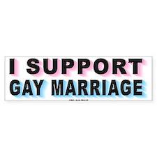 I SUPPORT GAY MARRIAGE - Bumper Bumper Sticker