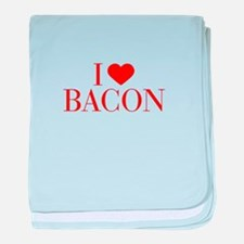 I love Bacon-Bau red 500 baby blanket