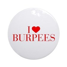 I love Burpees-Bau red 500 Ornament (Round)