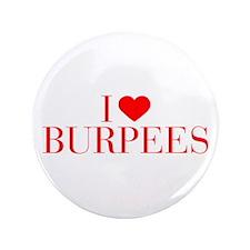 "I love Burpees-Bau red 500 3.5"" Button"