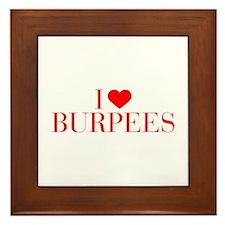 I love Burpees-Bau red 500 Framed Tile