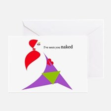 I've seen you naked Greeting Card