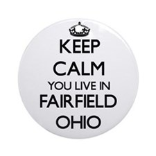 Keep calm you live in Fairfield O Ornament (Round)