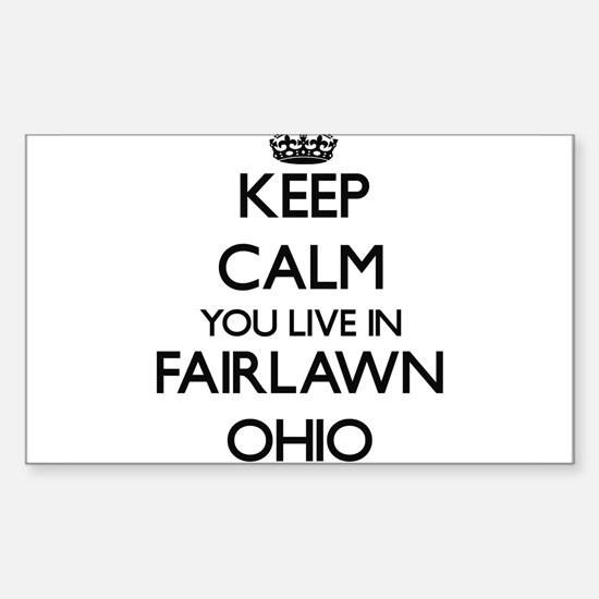 Keep calm you live in Fairlawn Ohio Decal