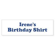 Irene birthday shirt Bumper Bumper Sticker