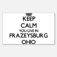 Keep calm you live in Frazeysburg Ohio Decal