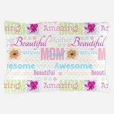 Mothers Day Pillow Case