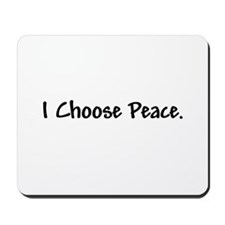 I Choose Peace - Mousepad