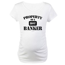Property of a Hot Banker Shirt