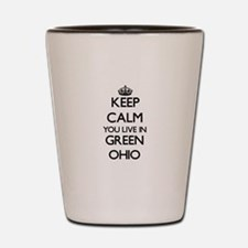 Keep calm you live in Green Ohio Shot Glass