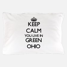 Keep calm you live in Green Ohio Pillow Case