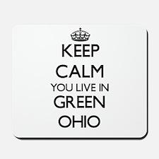 Keep calm you live in Green Ohio Mousepad