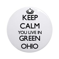 Keep calm you live in Green Ohio Ornament (Round)