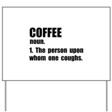 Coffee Definition Yard Sign