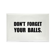 Do Not Forget Your Balls Magnets