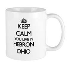 Keep calm you live in Hebron Ohio Mugs