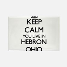 Keep calm you live in Hebron Ohio Magnets