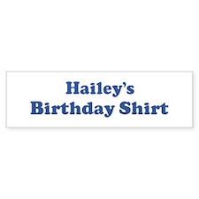 Hailey birthday shirt Bumper Bumper Sticker