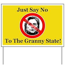 Just Say No Granny State Yard Sign
