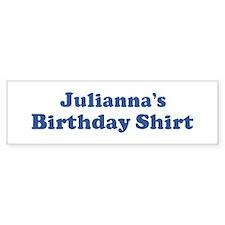 Julianna birthday shirt Bumper Bumper Sticker