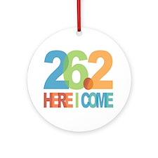 26.2 - Here I come Ornament (Round)