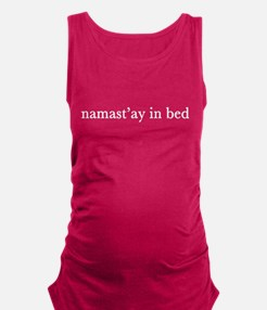 Namastay in bed Maternity Tank Top