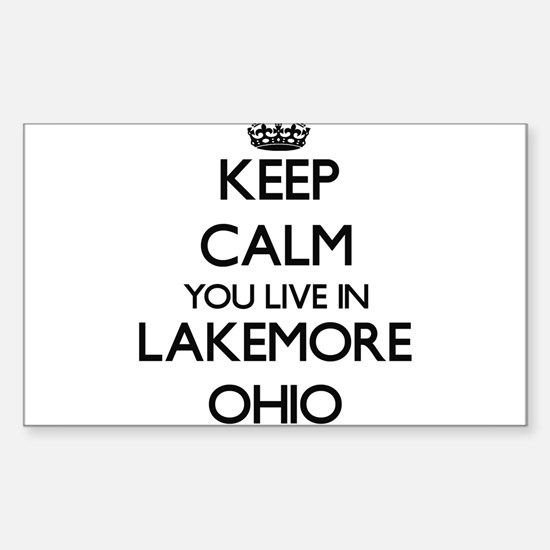 Keep calm you live in Lakemore Ohio Decal
