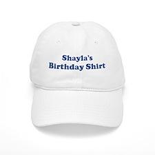 Shayla birthday shirt Baseball Cap