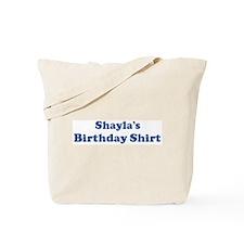 Shayla birthday shirt Tote Bag