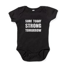 Sore Today Strong Tomorrow Baby Bodysuit