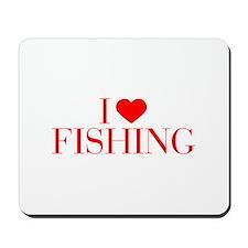 I love Fishing-Bau red 500 Mousepad