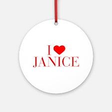 I love JANICE-Bau red 500 Ornament (Round)