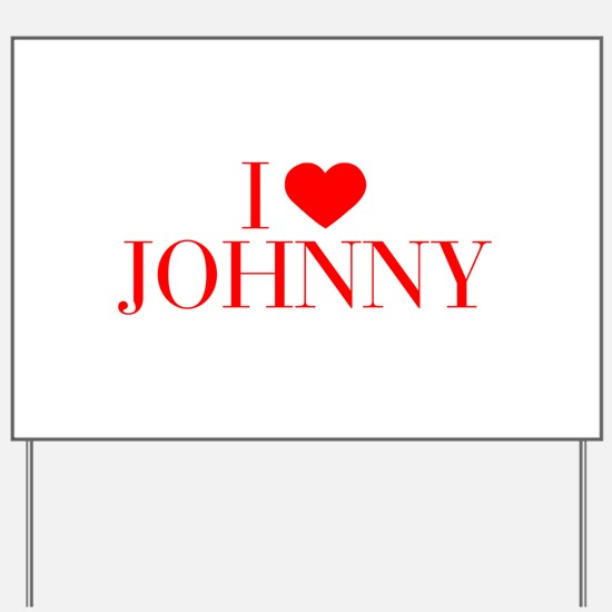 I love JOHNNY-Bau red 500 Yard Sign