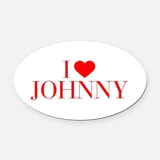 I love JOHNNY-Bau red 500 Oval Car Magnet