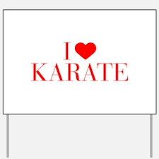 I love Karate-Bau red 500 Yard Sign