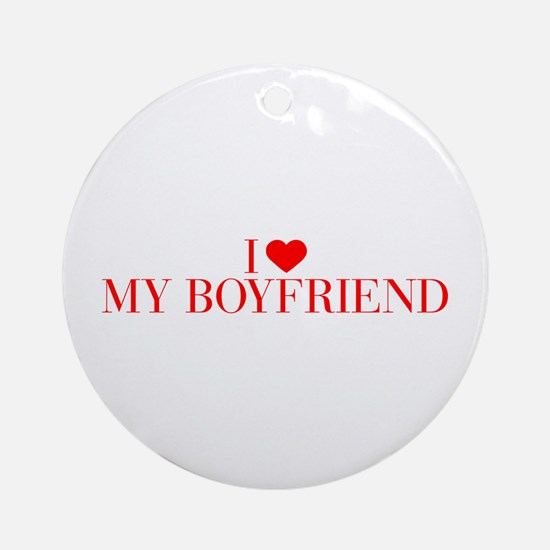 I love My Boyfriend-Bau red 500 Ornament (Round)