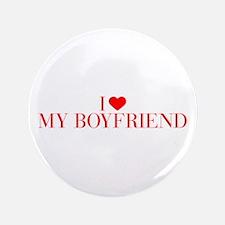 """I love My Boyfriend-Bau red 500 3.5"""" Button"""